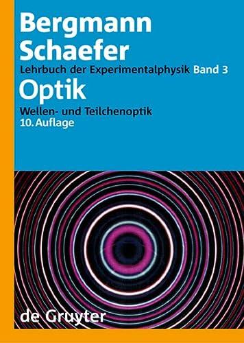 Lehrbuch der Experimentalphysik Bd.3 Optik: Ludwig Bergmann