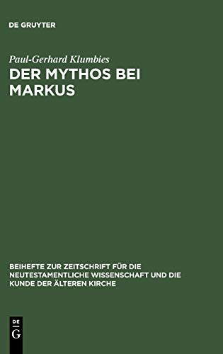 9783110171204: Der Mythos bei Markus (Beihefte Zur Zeitschrift Fur Die Alttestamentliche Wissenschaft)