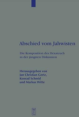 9783110171211: Abschied vom Jahwisten (Beihefte Zur Zeitschrift Fur die Alttestamentliche Wissenschaft)