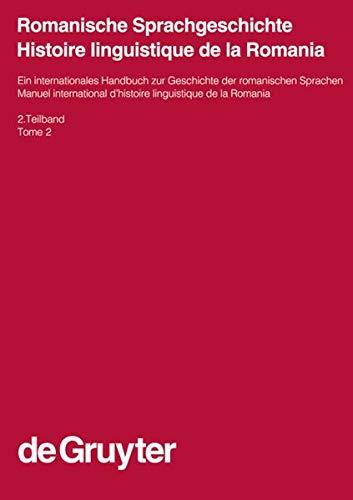 9783110171501: Romanische Sprachgeschichte 2 / Histoire des langues romanes 2: Ein internationales Handbuch zur Geschichte der romanischen Sprachen und ihrer ... Und Kommunikationswissenschaft / Of L)