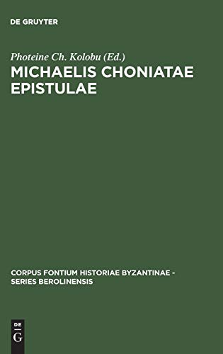 9783110171662: Michaelis Choniatae Epistulae (Corpus Fontium Historiae Byzantine)