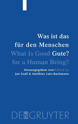 9783110172065: Was ist das für den Menschen Gute? / What is Good for a Human Being? (German Edition)