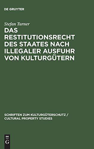 Das Restitutionsrecht des Staates nach illegaler Ausfuhr von Kulturgütern: Stefan Turner
