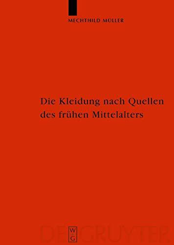 9783110172195: Die Kleindung Nach Quellen DES Fruchen Mittelalters: Textillien Und Mode Von Karl Dem Groben Bis Heinrich III (Reallexikon der germanischen Altertumskunde)