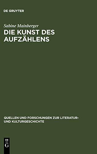 9783110172461: Die Kunst des Aufzählens (Quellen Und Forschungen Zur Literatur- Und Kulturgeschichte) (German Edition)