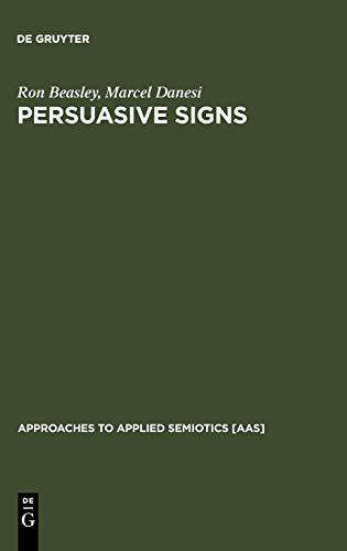 9783110173406: Persuasive Signs: The Semiotics of Advertising (Approaches to Applied Semiotics [AAS])