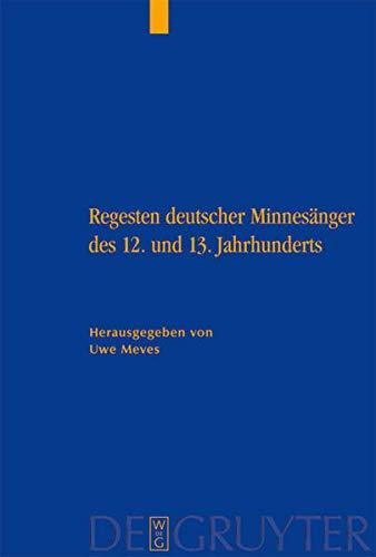 Regesten deutscher Minnesänger des 12. und 13. Jahrhunderts: Uwe Meves