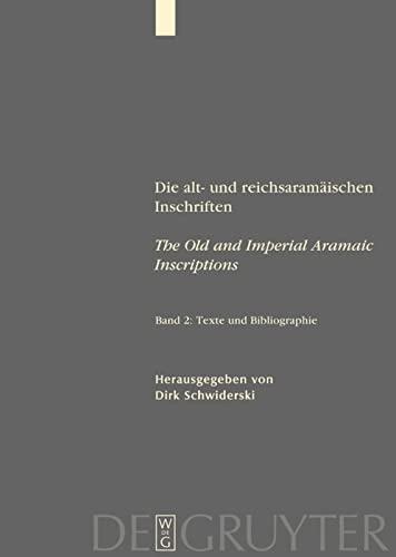 9783110174540: Die Alt-Und Reichsaramaischen Inschriften/the Old and Imperial Aramaic Inscriptions: Band 2: Texte und Bibliographie (v. 2) (German Edition)