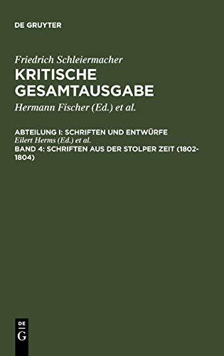9783110174649: Schriften aus der Stolper Zeit (1802-1804) (Kritische Gesamtausgabe, Vol 4) (German Edition)