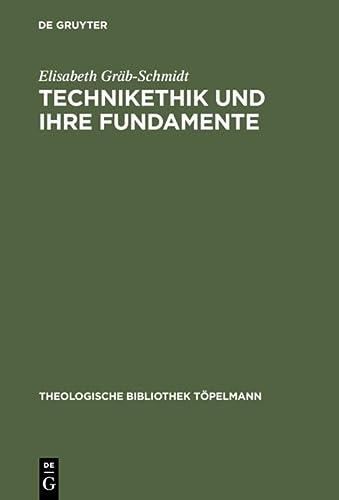 9783110175004: Technikethik Und Ihre Fundamente: Dargestellt in Auseinandersetzung Mit Den Technikethischen Ansatzen Von G. Ropohl Und W. Ch. Zimmerli (Theologische Bibliothek Topelmann)