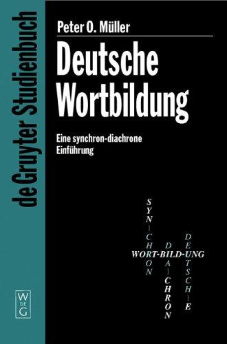 9783110175097: Deutsche Wortbildung: Eine synchron-diachrone Einführung