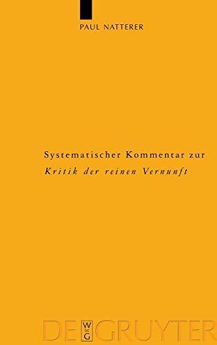 Systematischer Kommentar zur Kritik der reinen Vernunft: Interdisziplinare Bilanz der Kantforschung...