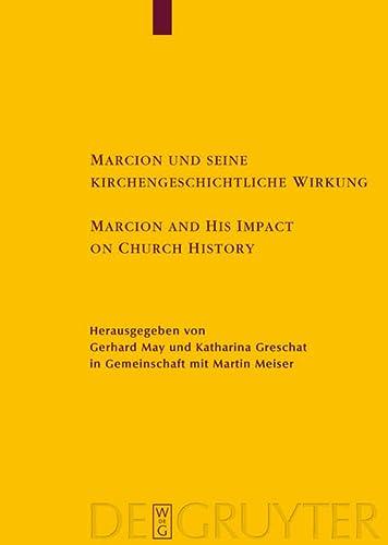 Marcion Und Seine Kirchengeschichtliche Wirkung Marcion and His Impact on Church History