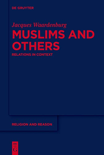 Muslims and Others (Religion and Reason): Jacques Waardenburg