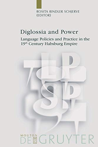9783110176544: Diglossia and Power (Language, Power, and Social Process): Language Policies And Practice In The 19Th Century Habsburg Empire (Language, Power and Social Process [LPSP])