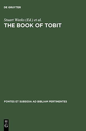 The Book of Tobit: With Synopsis, Concordances, and Annotated Texts in Aramaic, Hebrew, Greek, ...