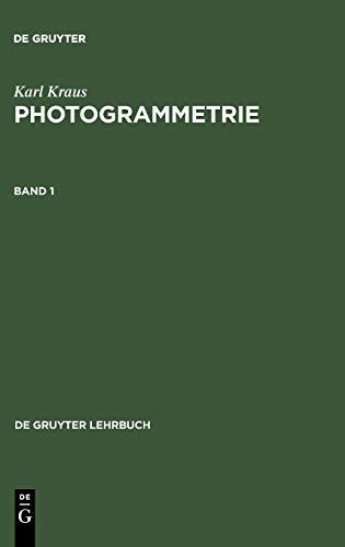 9783110177084: Photogrammetrie 1: Geometrische Informationen aus Photographien und Laserscanneraufnahmen: Band 1 (De Gruyter Lehrbuch)