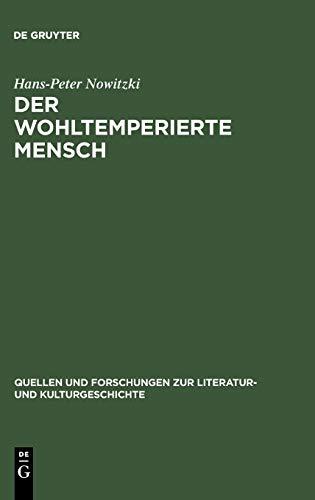 Der Wohltemperierte Mensch: Aufklarungsanthropologien Im Widerstreit (Quellen Und Forschungen Zur ...