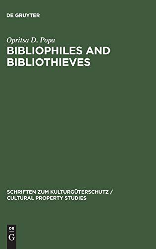 9783110177305: Bibliophiles and Bibliothieves (Cultural Property Studies)