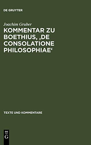 9783110177404: Kommentar zu Boethius' De consolatione philosophiae (Texte und Kommentare/Eine Altertumswissenschaftliche Reihe)