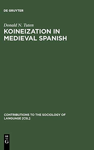 9783110177442: Koineization in Medieval Spanish (Contributions to the Sociology of Language, 88)