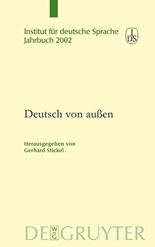 Deutsch Von Aussen (Jahrbuch des Instituts fuer Deutsche Sprache) (German Edition)