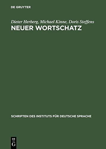 Neuer Wortschatz (Schriften Des Instituts Fa1/4r Deutsche: Herberg, Dieter, Kinne,