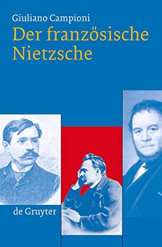 Die Franzosischen Nietzche: Campioni, Giuliano/ Muller-Buck, Renate (COR)/ Schroder, Leonie (COR)