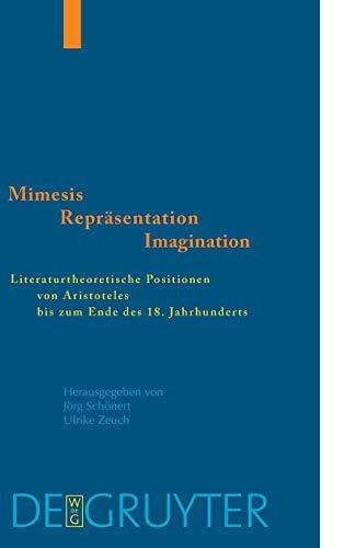 9783110177589: Mimesis - Repräsentation - Imagination: Literaturtheoretische Positionen von Aristoteles bis zum Ende des 18. Jahrhunderts