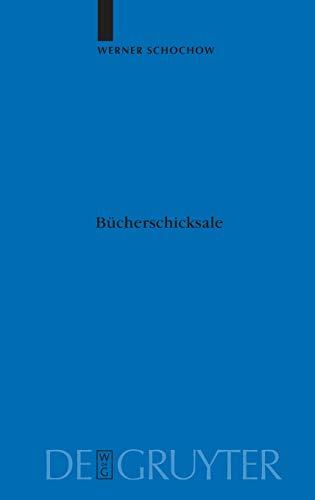 9783110177640: Bücherschicksale: Die Verlagerungsgeschichte der Preußischen Staatsbibliothek. Auslagerung, Zerstörung, Entfremdung, Rückführung. Dargestellt aus den ... der Historischen Kommission zu Berlin)