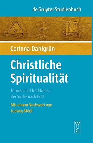 9783110178029: Christliche Spiritualität: Formen und Traditionen der Suche nach Gott (De Gruyter Studienbuch)