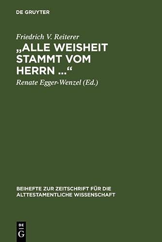 Alle Weisheit Stammt Vom Herrn.: Gesammelte Studien Zu Ben Sira: Friedrich V. Reiterer