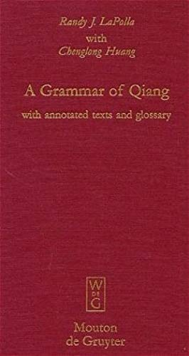 9783110178296: A Grammar of Qiang: With Annotated Texts and Glossary (Mouton Grammar Library)