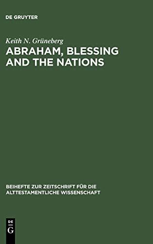 9783110178371: Abraham, Blessing and the Nations (Beihefte Zur Zeitschrift Fur die Alttestamentliche Wissenschaft)
