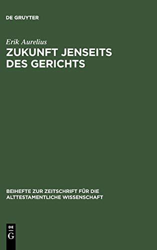 9783110178548: Zukunft jenseits des Gerichts: Eine redaktionsgeschichtliche Studie zum Enneateuch (Beihefte zur Zeitschrift fuer die Alttestamentliche Wissenschaft)