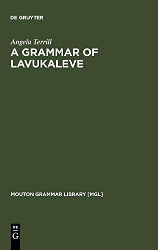 A Grammar of Lavukaleve (Mouton Grammar Library: Angela Terrill