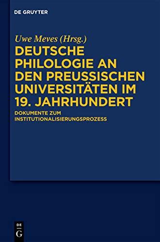 Deutsche Philologie an den preußischen Universitäten im 19. Jahrhundert. 2 Bände: ...