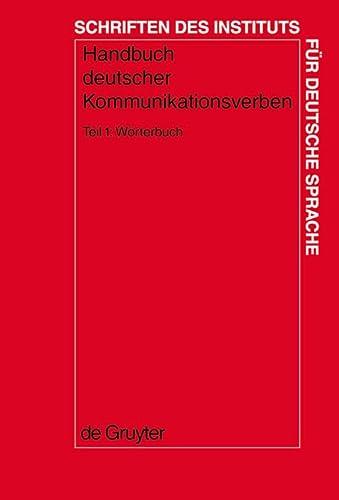 9783110179354: Handbuch Deutscher Kommunikationsverben: Worterbuch (Schriften des Instituts fur Deutsche Sprache) (German Edition)