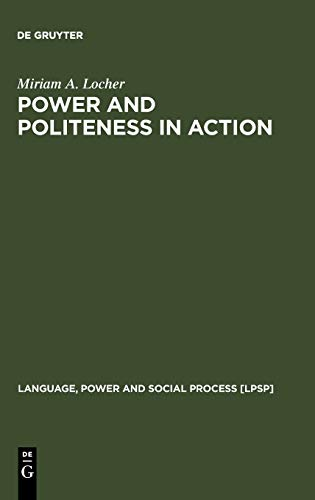 9783110180060: Power and Politeness in Action (Language, Power, and Social Process)