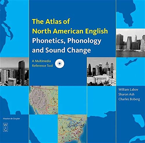 9783110180121: Atlas of North American English: Phonetics, Phonology And Sound Change