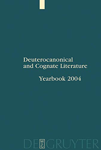 9783110180183: Deuterocanonical and Cognate Literature - Yearbook 2004: Prayer from Tobit to Qumran - Inaugural Conference of the ISDCL at Salzburg, Austria, 5-9 July 2003