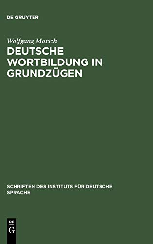 9783110180244: Deutsche Wortbildung in Grundzügen (Schriften des Instituts fur Deutsche Sprache)