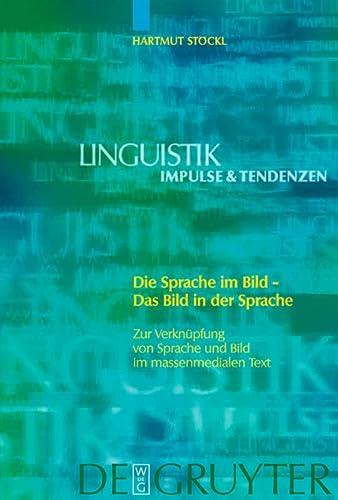 9783110180275: Die Sprache im Bild - das Bild in der Sprache: Zur Verknüpfung von Sprache und Bild im massenmedialen Text: Konzepte - Theorien - Analysemethoden: Zur ... (Linguistik - Impulse & Tendenzen)
