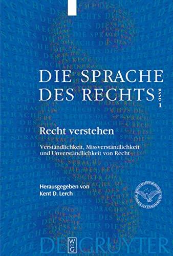 9783110181425: Recht verstehen: Recht Verstehen - Verstaendlichkeit, Missverstaendlichkeit Und Unverstaendlichkeit Von Recht v. 1
