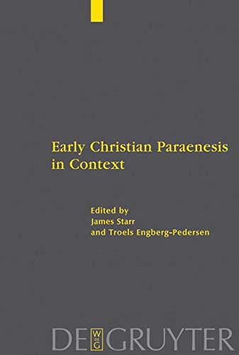9783110181548: Early Christian Paraenesis in Context (Beihefte Zur Zeitschrift Fur die Neutestamentliche Wissensch)