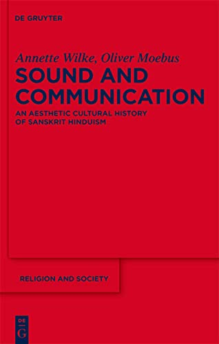 9783110181593: Sound and Communication: An Aesthetic Cultural History of Sanskrit Hinduism (Religion & Society)