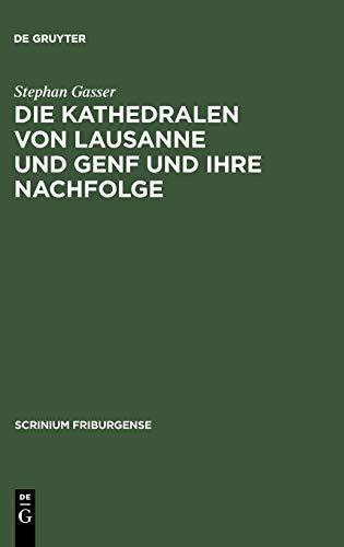 9783110181722: Die Kathedralen von Lausanne und Genf und ihre Nachfolge (Scrinium Friburgense) (German Edition)