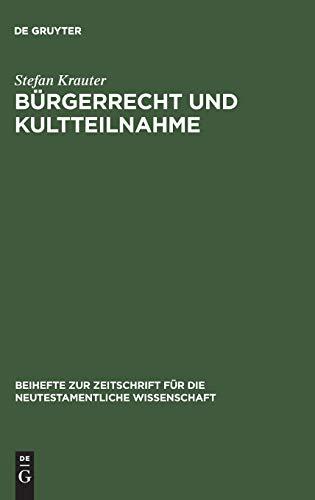 Burgerrecht und Kultteilnahme: Politische Und Kultische Rechte Und Pflichten In Griechischen Poleis...