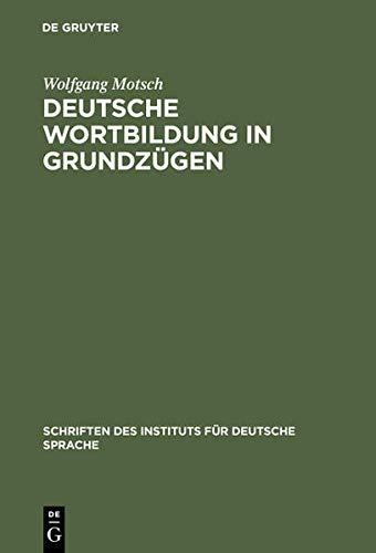 9783110182057: Deutsche Wortbildung in Grundzügen (Schriften des Instituts fur Deutsche Sprache)