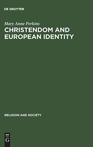 9783110182446: Christendom And European Identity: The Legacy Of  A Grand Narrative Since 1789 (Religion and Society)